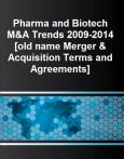Pharma and Biotech M&A Trends 2009-2014 [old name Merger & Acquisition Terms and Agreements] - Product Image